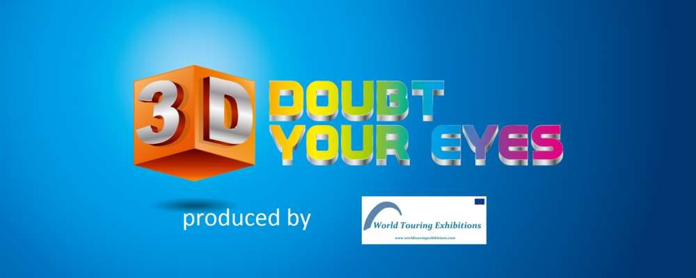 Exhibition: 3D Doubt Your Eyes