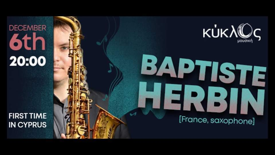 Saxophonist Baptiste Herbin performing in Limassol